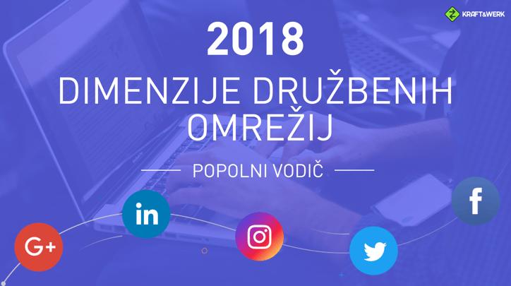 Popolni vodič po dimenzijah družbenih omrežij v letu 2018